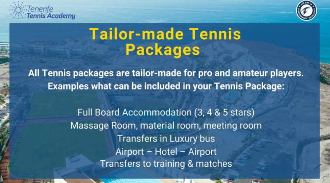 All Tennis packages are tailor-made for pro and amateur players.